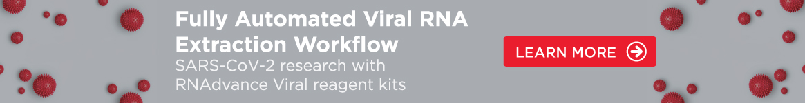 Fully Automated Viral RNA Extraction Workflow - SARS-CoV-2 Research with RNAdvance Viral Reagent Kits