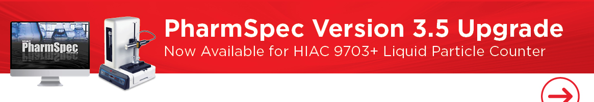 PharmaSpec Version 3.5 Upgrade - Now Available for HIAC 9703+ Liquid Particle Counter