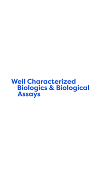 Well Characterized Biologics & Biological Assays