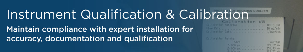 Instrument Qualification and Calibration
